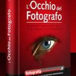 L'occhio del fotografo, ebook gratuito sulla fotografia